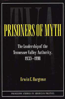 Image for Prisoners of Myth: The Leadership of the Tennessee Valley Authority, 1933-1990
