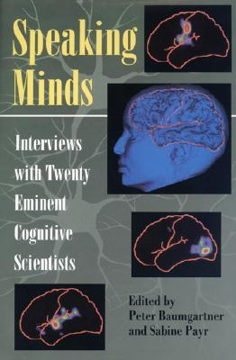 Speaking Minds: Interviews With Twenty Eminent Cognitive Scientists