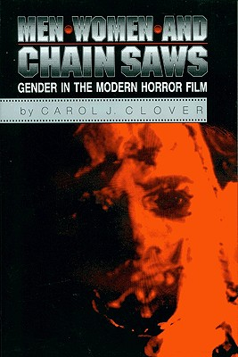 Image for MEN WOMEN AND CHAINSAWS GENDER IN THE MODERN HORROR FILM