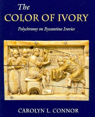 Image for The Color Of Ivory Polychromy on Byzantine Ivories