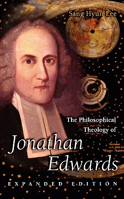 Image for The Philosophical Theology of Jonathan Edwards (Expanded Edition)
