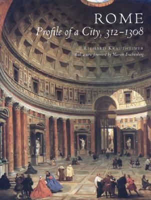 Rome, Krautheimer, Richard; Trachtenberg, Marvin [Foreword]