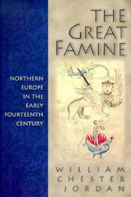 Image for Great Famine: Northern Europe in the Early Fourteenth Century