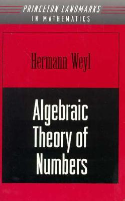 Algebraic Theory of Numbers, Weyl, Hermann