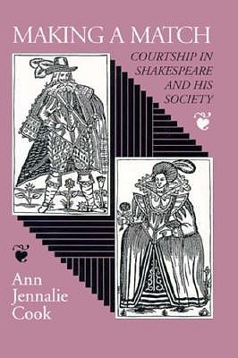 Image for Making a Match: Courtship in Shakespeare and His Society (Princeton Legacy Library)