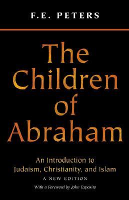 Image for CHILDREN OF ABRAHAM: Judaism/Christianity/Islam