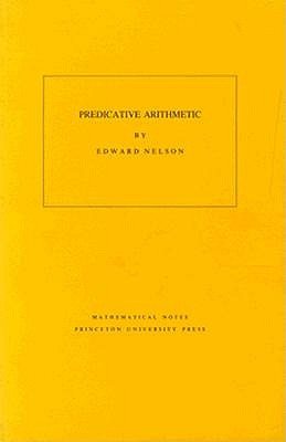 Image for Predicative Arithmetic (Mathematical Notes, Vol. 32)