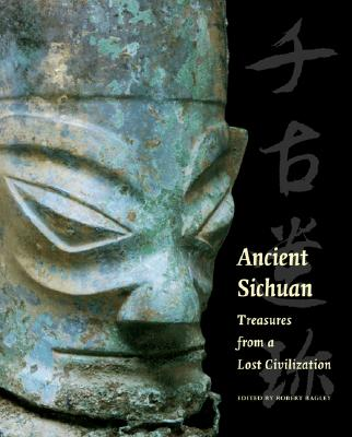 Image for Ancient Sichuan: Treasures from a Lost Civilization