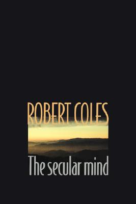 The Secular Mind, Coles, Robert