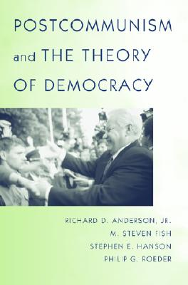 Image for Postcommunism and the Theory of Democracy.