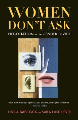 Image for Women Don't Ask: Negotiation and the Gender Divide