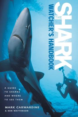 Image for The Shark-Watcher's Handbook: A Guide to Sharks and Where to See Them