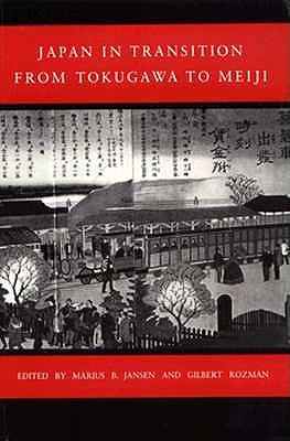 Image for Japan in Transition: From Tokugawa to Meiji (Princeton Legacy Library)