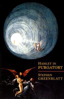 Hamlet in Purgatory, Greenblatt, Stephen