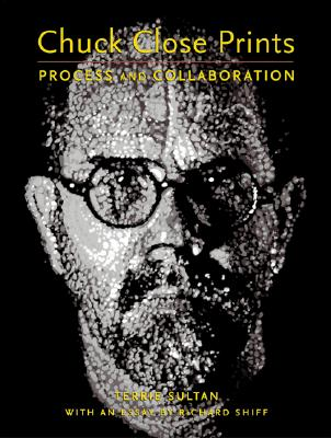 Image for Chuck Close Prints: Process and Collaboration
