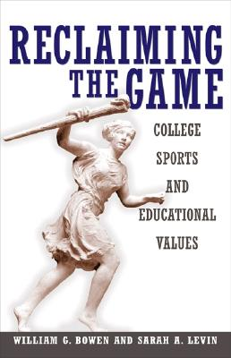 Image for Reclaiming The Game: College Sports And Educational Values