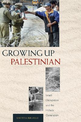 Image for Growing Up Palestinian: Israeli Occupation and the Intifada Generation (Princeton Studies in Muslim Politics)