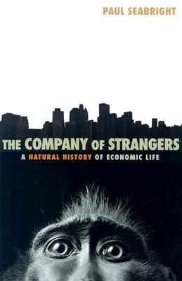 Image for The Company of Strangers: A Natural History of Economic Life