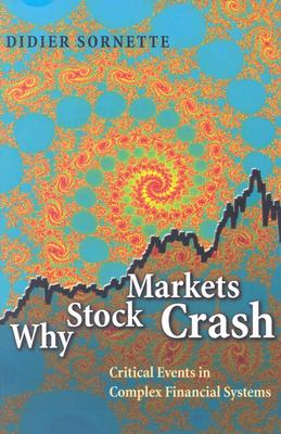 Image for Why Stock Markets Crash: Critical Events in Complex Financial Systems