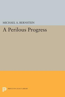 Image for A Perilous Progress: Economists and Public Purpose in Twentieth-Century America
