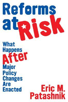 Reforms At Risk, Patashnik, Eric M.