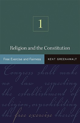 Image for Religion and the Constitution, Volume 1: Free Exercise and Fairness