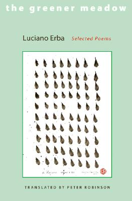 The Greener Meadow: Selected Poems (Lockert Library of Poetry in Translation), Erba, Luciano