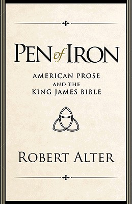 Image for Pen of Iron: American Prose and the King James Bible