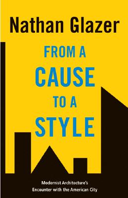 Image for From a Cause to a Style : Modernist Architecture's Encounter with the American City