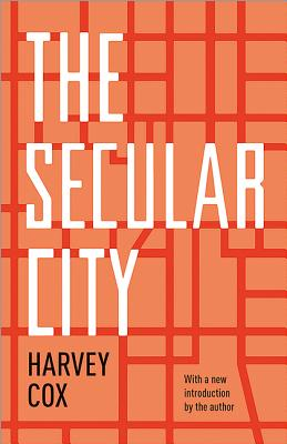 The Secular City: Secularization and Urbanization in Theological Perspective, Harvey Cox