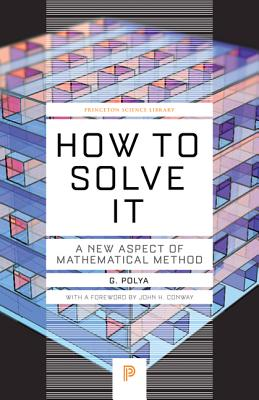 Image for How to Solve It: A New Aspect of Mathematical Method (Princeton Science Library)