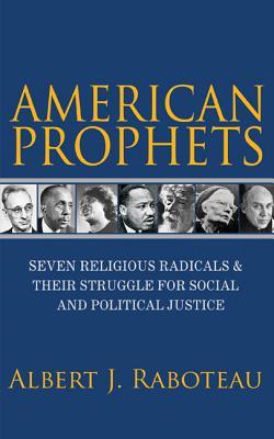 Sharing the Divine Pathos: Seven Prophets of Modern America, Albert Raboteau
