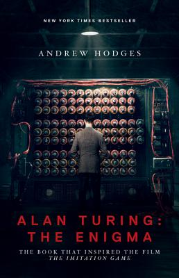 Alan Turing, the Enigma, Andrew Hodges