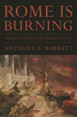 Image for Rome Is Burning: Nero and the Fire That Ended a Dynasty (Turning Points in Ancient History)