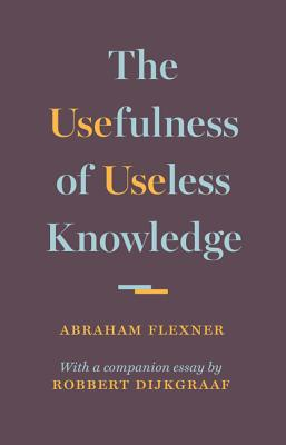 Image for Usefulness of Useless Knowledge