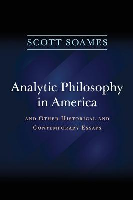 Image for Analytic Philosophy in America: And Other Historical and Contemporary Essays