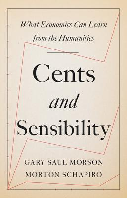 Image for Cents and Sensibility: What Economics Can Learn from the Humanities