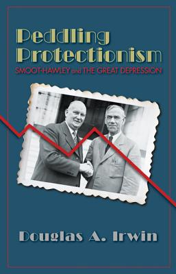 Image for Peddling Protectionism: Smoot-Hawley and the Great Depression