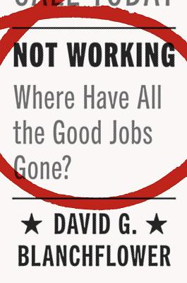 Image for NOT WORKING: Where Have All the Good Jobs Gone?
