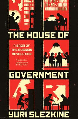 Image for The House of Government: A Saga of the Russian Revolution