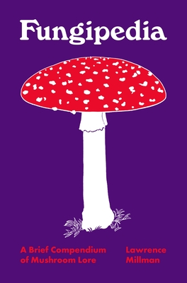 "Image for Fungipedia: A Brief Compendium of Mushroom Lore (""Pedia"" Books)"