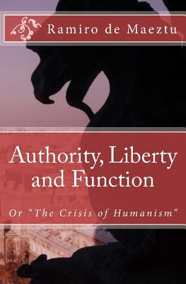 Authority, Liberty and Function, Maeztu, Ramiro de