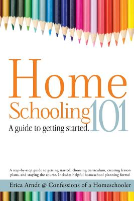 Image for Homeschooling 101: A Guide to Getting Started.