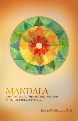 Image for Mandala: Creating an Authentic Spiritual Path: An InterSpiritual Process