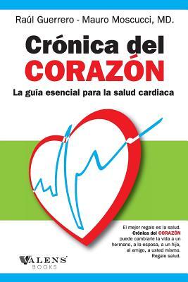 Cronica del corazon: La Guia Esencial para la Salud Cardiaca (Spanish Edition), Guerrero, Raul