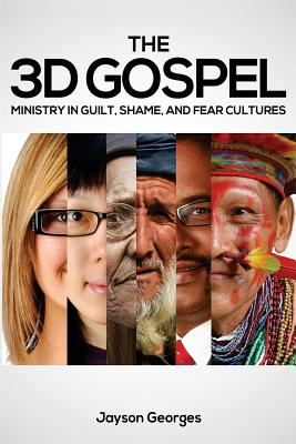 Image for The 3D Gospel: Ministry in Guilt, Shame, and Fear Cultures