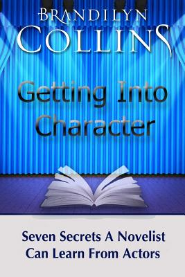 Image for Getting Into Character: Seven Secrets A Novelist Can Learn From Actors