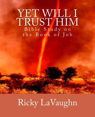Image for Yet Will I Trust Him: Bible Study on the book of Job