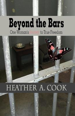 Image for Beyond the Bars: One Woman's Journey to True Freedom