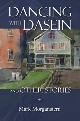 Image for Dancing with Dasein and Other Stories